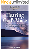 Hearing God's Voice: Finding Peace and Purpose in a Problem-Focused World (Kingdom Keys Book 2)