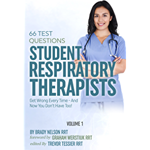 Respiratory Therapy: 66 Test Questions Student Respiratory Therapists Get Wrong Every Time: (Volume 1 of 2): Now You Don…