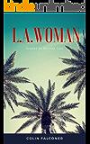 LA Woman: A novel of love and dreams in sixties Hollywood (Havana Girl Book 2)
