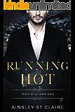 Running Hot : Tech Billionaires Book 4