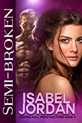 Semi-Broken: (Snarky paranormal romance) (Harper Hall Investigations Book 4) Kindle Edition