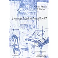 LENGUAJE MUSICAL MELODICO VI LENGUAJE 6