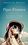 Piper Dreams Part One: Seize it (The Dreams Trilogy Book 1)