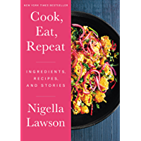 Cook, Eat, Repeat: Ingredients, Recipes, and Stories