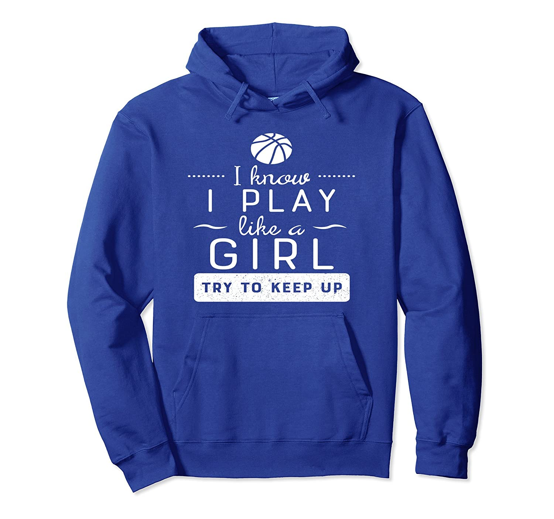 Girls Basketball Hoodie -Play Like a Girl, Basketball Gift-mt