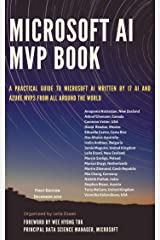 Microsoft AI MVP Book: A practical guide to Microsoft AI written by 17 AI and Azure MVPs from all around the world Kindle Edition
