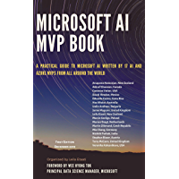 Microsoft AI MVP Book: A practical guide to Microsoft AI written by 17 AI and Azure MVPs from all around the world (English Edition)