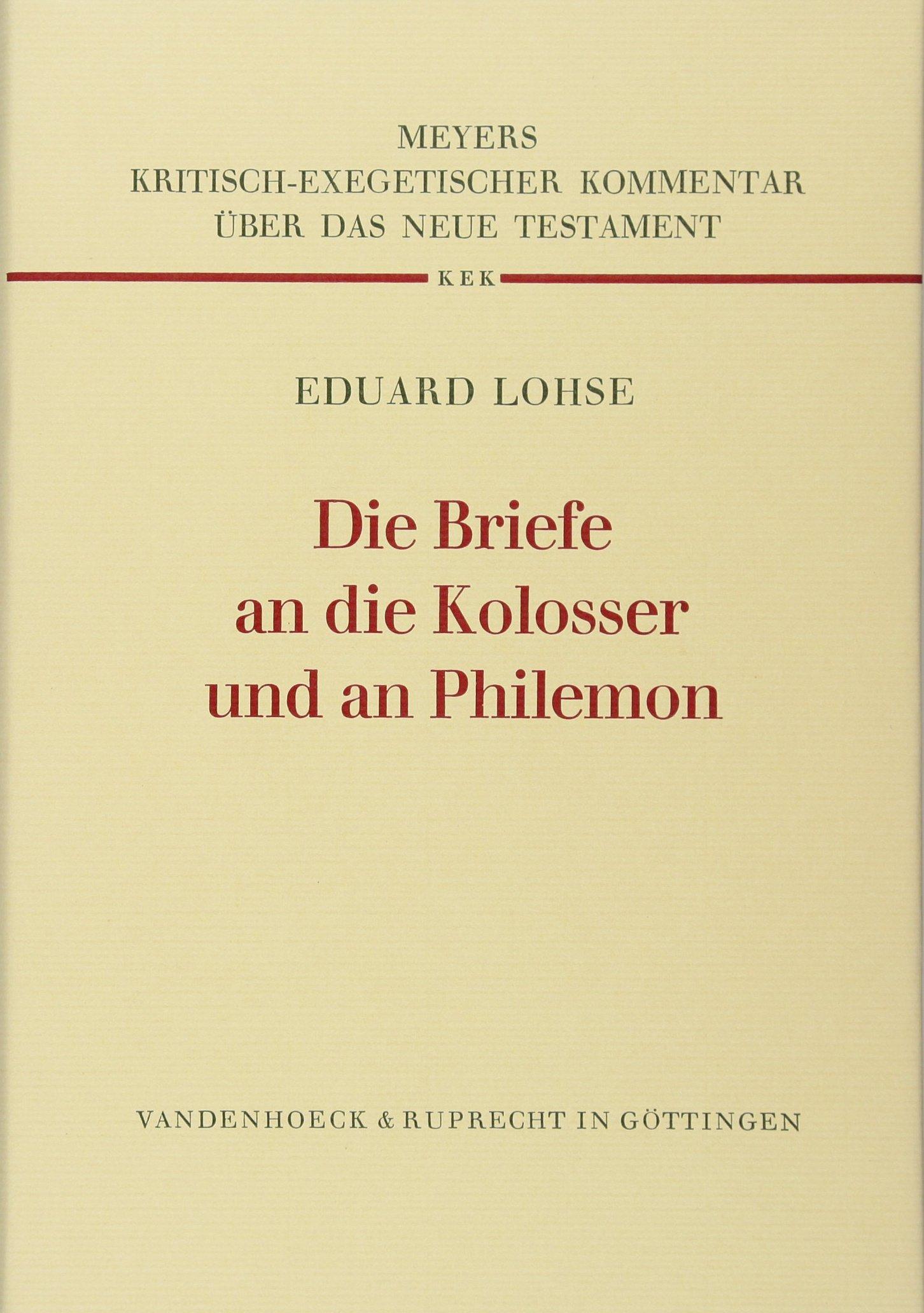 Kritisch-exegetischer Kommentar über das Neue Testament.: Die Briefe an die Kolosser und an Philemon