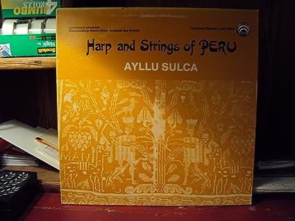 Ayllu Sulca - Harp and Strings of Peru - Amazon com Music