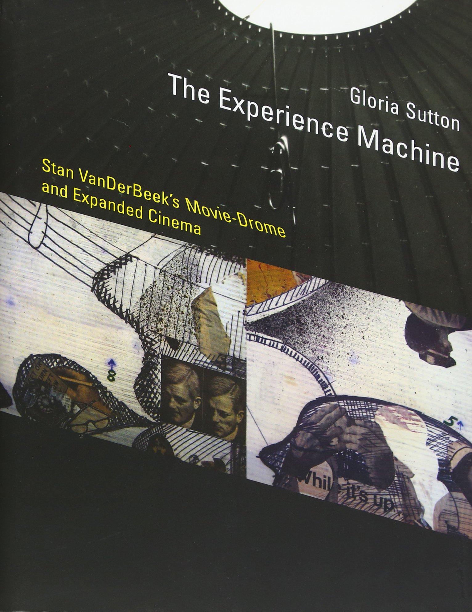 Download The Experience Machine: Stan VanDerBeek's Movie-Drome and Expanded Cinema (Leonardo) ebook