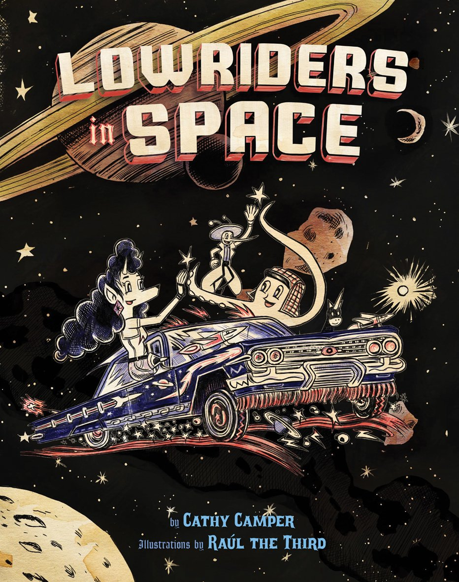 Lowriders in Space (Book 1): Amazon.es: Cathy Camper, Raul ...