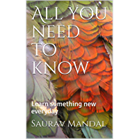 All you need to know: Learn something new everyday (English Edition)