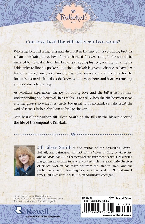Rebekah: A Novel (Wives of the Patriarchs) (Volume 2): Jill Eileen Smith:  9780800734305: Amazon.com: Books