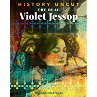 The Real Violet Jessop (History Uncut) (English Edition)