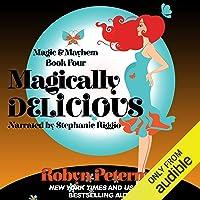 Magically Delicious: Magic and Mayhem, Book 4
