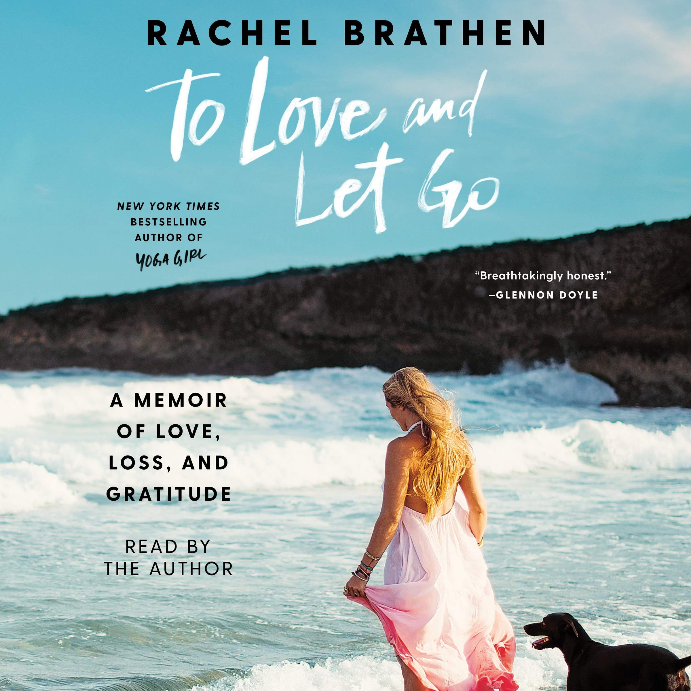 To Love and Let Go: A Memoir of Love, Loss, and Gratitude ...