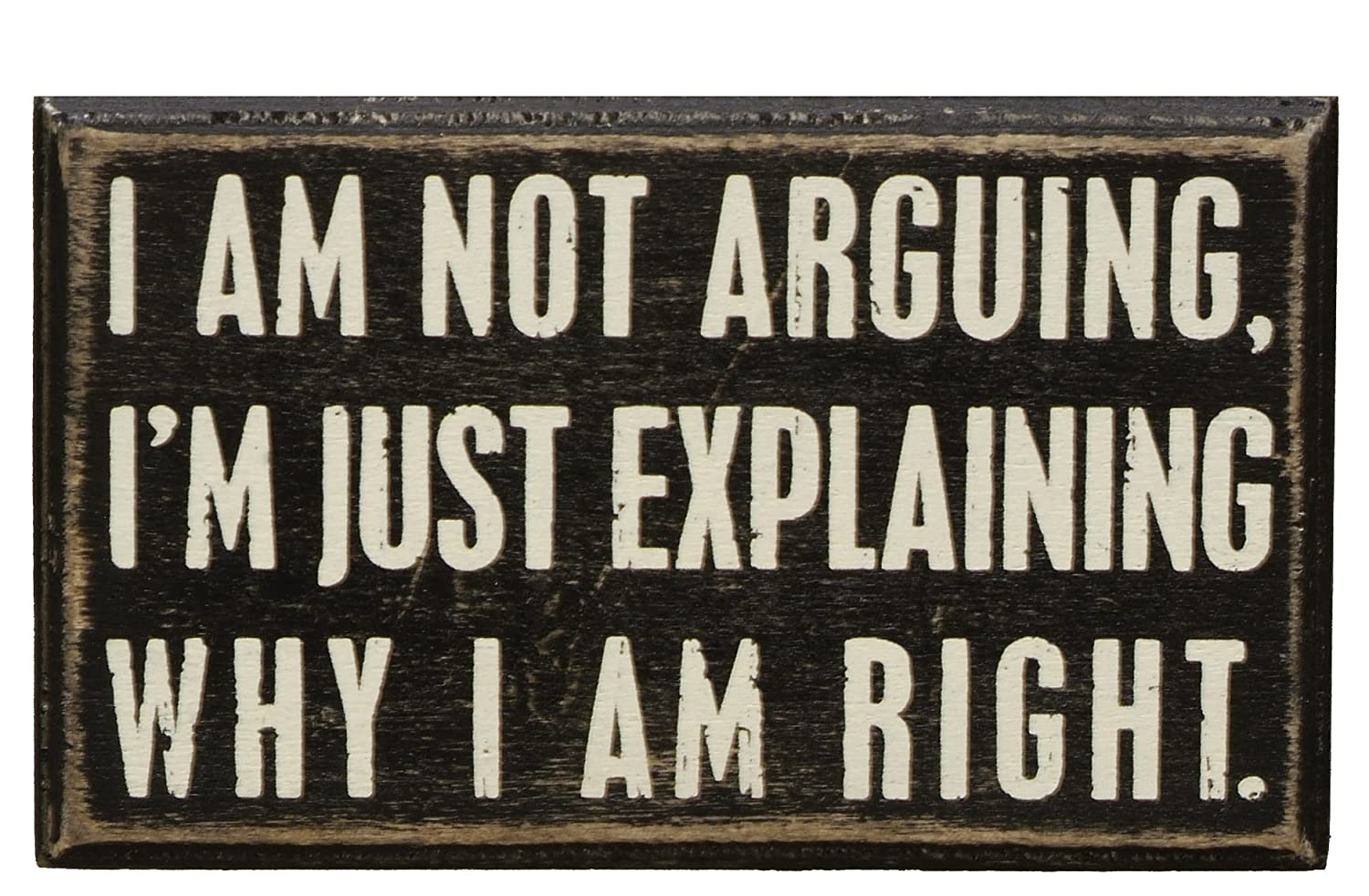 Primitives by Kathy Classic Box Sign, 5 x 3-Inches, Not Arguing