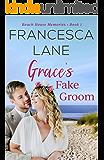 Grace's Fake Groom (Beach House Memories Book 1)