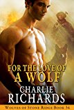 For the Love of a Wolf (Wolves of Stone Ridge Book 34)