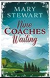 Nine Coaches Waiting: The twisty, unputdownable romantic suspense classic (Mary Stewart Modern Classic)