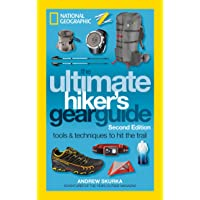 The Ultimate Hiker's Gear Guide, Second Edition: Tools and Techniques to Hit the...