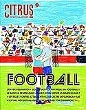 Citrus, N° 1 : Football