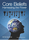 Core Beliefs, Harnessing the Power (English Edition)