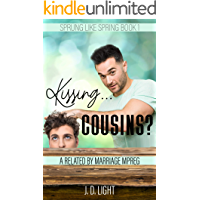 Kissing... Cousins?: A Related By Marriage MPreg (Sprung Like Spring Book 1)