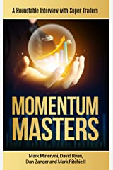 Momentum Masters: A Roundtable Interview with Super Traders Kindle Edition