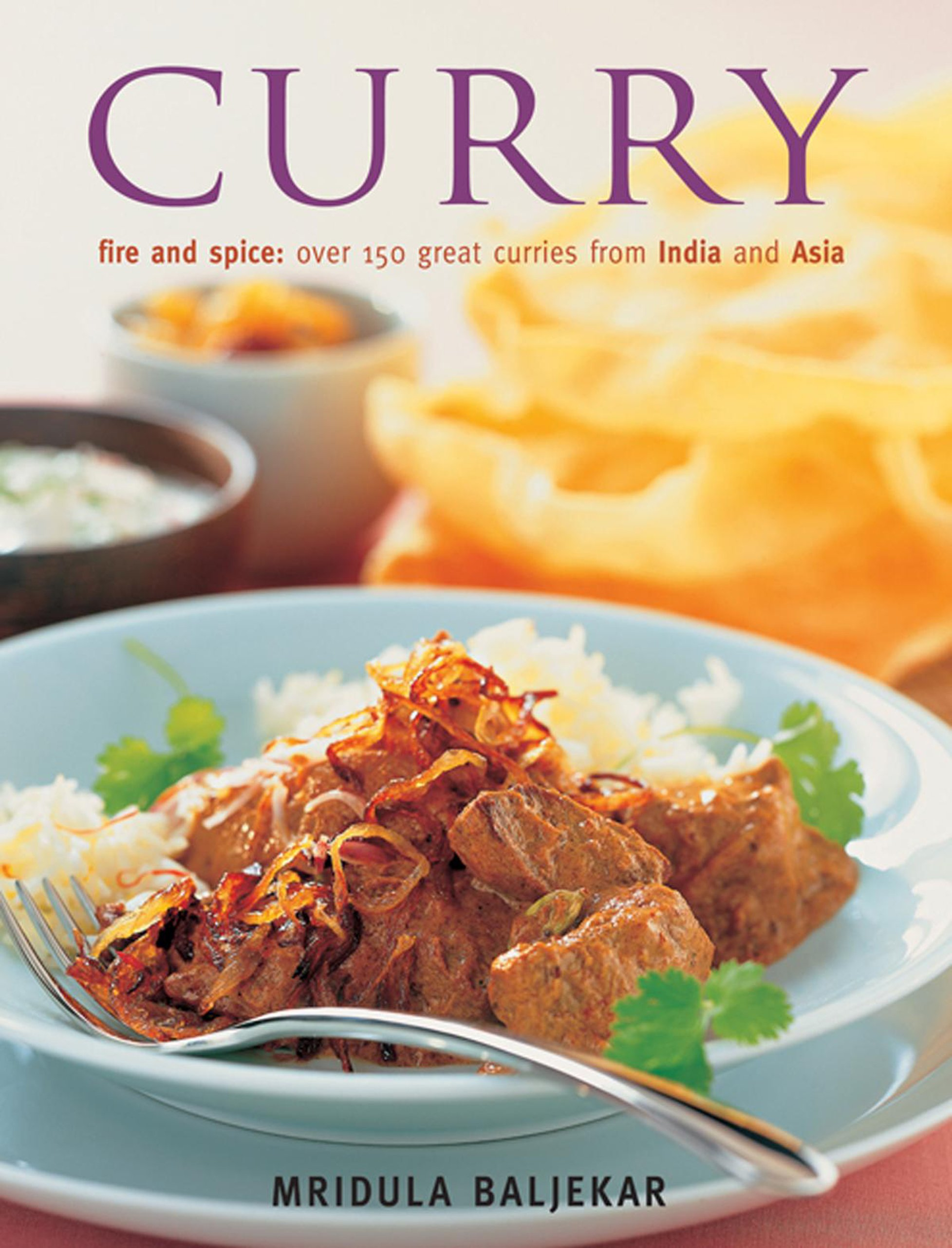 Curry: Fire And Spice: Over 150 Great Curries From India And Asia pdf