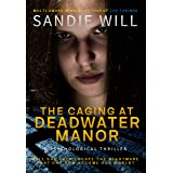 The Caging at Deadwater Manor: An Intense Story of a Young Woman Trapped in an Insane Asylum