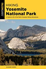 Hiking Yosemite National Park: A Guide to 62 of the Park's Greatest Hiking Adventures (Regional Hiking Series) Kindle Edition