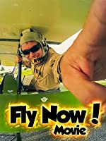 Fly Now! The Reality Aviation Documentary (R.A.D.)