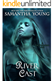 River Cast (The Tale of Lunarmorte Book 2)