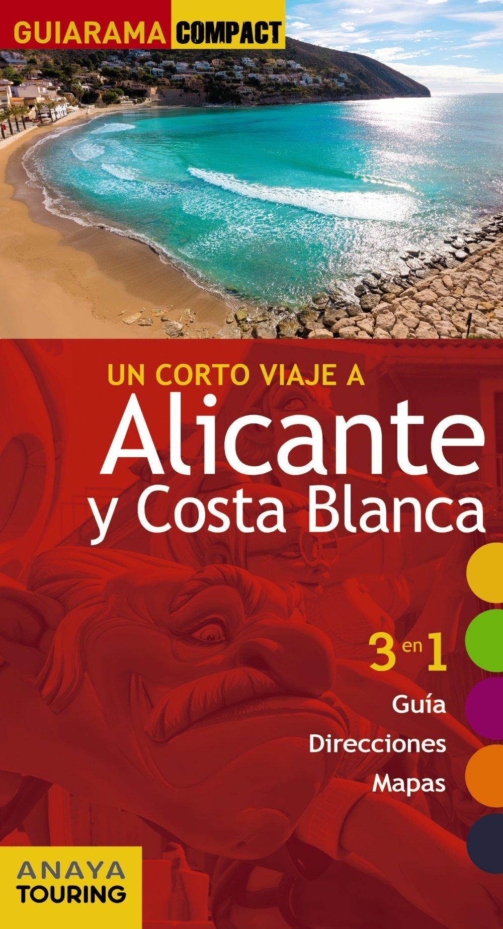 Alicante y Costa Blanca (GUIARAMA COMPACT - España): Amazon.es: Anaya Touring, Esteve Ramírez, Francisco, Avisón Martínez, Juan Pablo, Duro Pérez, Rubén, Hernández Colorado, Arantxa, Roba, Silvia, Calabuig, Jordi: Libros