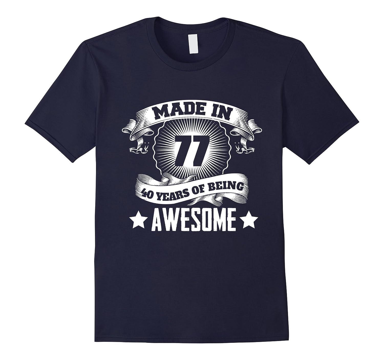 40th Birthday Gift Ideas For Men Women Born In 1977 T Shirt