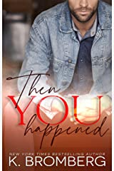 Then You Happened Kindle Edition