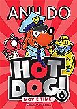 Movie Time! (Hotdog Book 6)