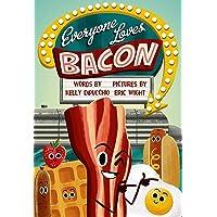 Everyone Loves Bacon