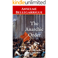 The Anarchic Order: Three Texts by an Early Anarchist (English Edition)