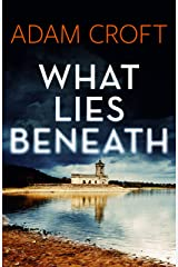 What Lies Beneath (Rutland crime series Book 1) Kindle Edition