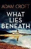 What Lies Beneath (Rutland crime series Book 1)