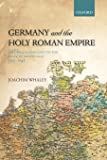 Germany and the Holy Roman Empire: Volume I: Maximilian I To The Peace Of Westphalia, 1493-1648 (Oxford History Of Early…