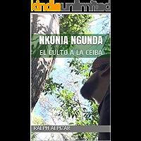 NKUNIA NGUNDA: EL CULTO A LA CEIBA (Colección Maiombe nº 7)