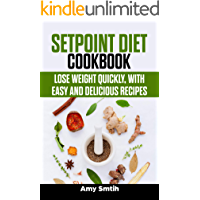 Setpoint Diet Cookbook :: Lose weight quickly, with easy and delicious recipes