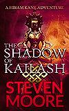 The Shadow of Kailash: A Hiram Kane Action Thriller (The Hiram Kane Adventure Series Book 4)