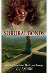 Sororal Bonds: A Tale of Prostitution, Murder, and Revenge Kindle Edition
