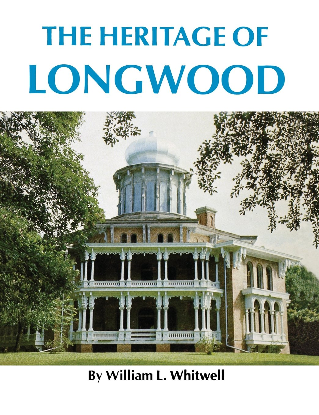 The Heritage of Longwood