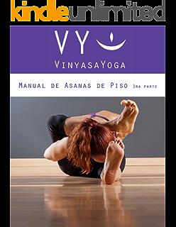 VY Vinyasa Yoga Manual de Asanas de Brazos e Inversiones: en ...