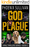 GOD Plague (Viral Thrillers Book 1)